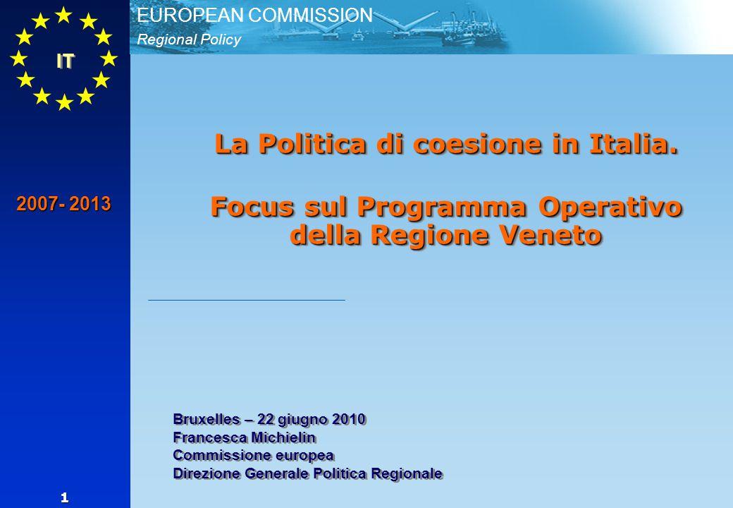 Regional Policy EUROPEAN COMMISSION 22 22 Le competenze dello Stato italiano Ministero per lo Sviluppo Economico - Il Dipartimento per le politiche di sviluppo e coesione (DPS) coordinamento delle iniziative in materia dei Fondi strutturali, coerentemente alle direttive impartite dal CIPE.
