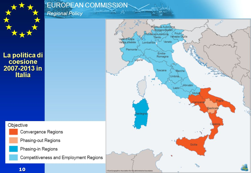 Regional Policy EUROPEAN COMMISSION 10 La politica di coesione 2007-2013 in Italia