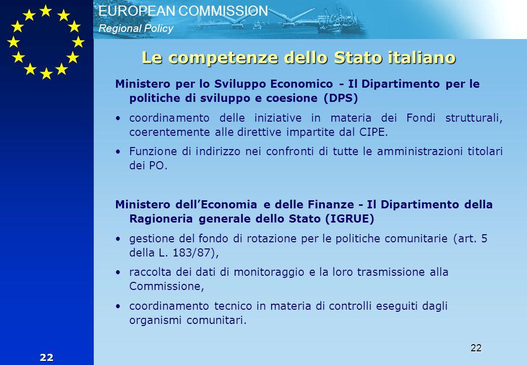 Regional Policy EUROPEAN COMMISSION 22 22 Le competenze dello Stato italiano Ministero per lo Sviluppo Economico - Il Dipartimento per le politiche di