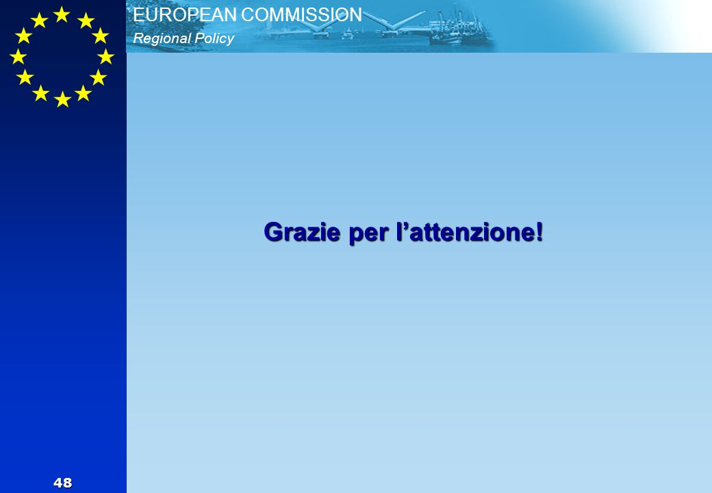 Regional Policy EUROPEAN COMMISSION 48 Grazie per l'attenzione!