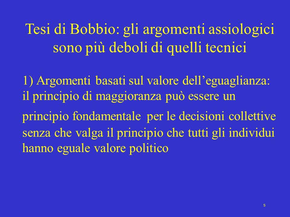 5 Tesi di Bobbio: gli argomenti assiologici sono più deboli di quelli tecnici.