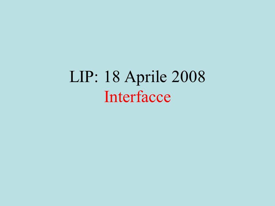 LIP: 18 Aprile 2008 Interfacce
