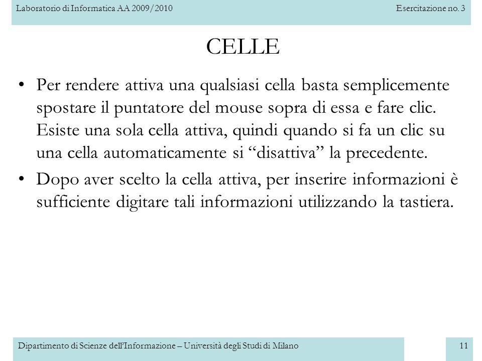 Laboratorio di Informatica AA 2009/2010Esercitazione no. 3 Dipartimento di Scienze dell'Informazione – Università degli Studi di Milano11 CELLE Per re