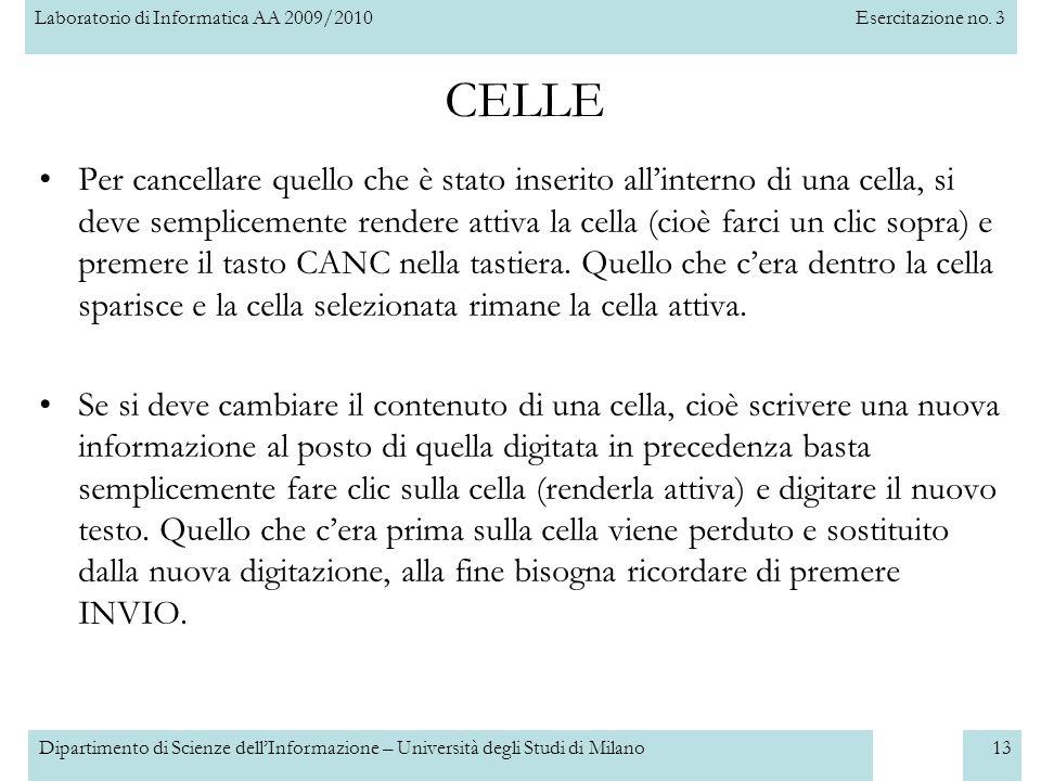 Laboratorio di Informatica AA 2009/2010Esercitazione no. 3 Dipartimento di Scienze dell'Informazione – Università degli Studi di Milano13 Per cancella