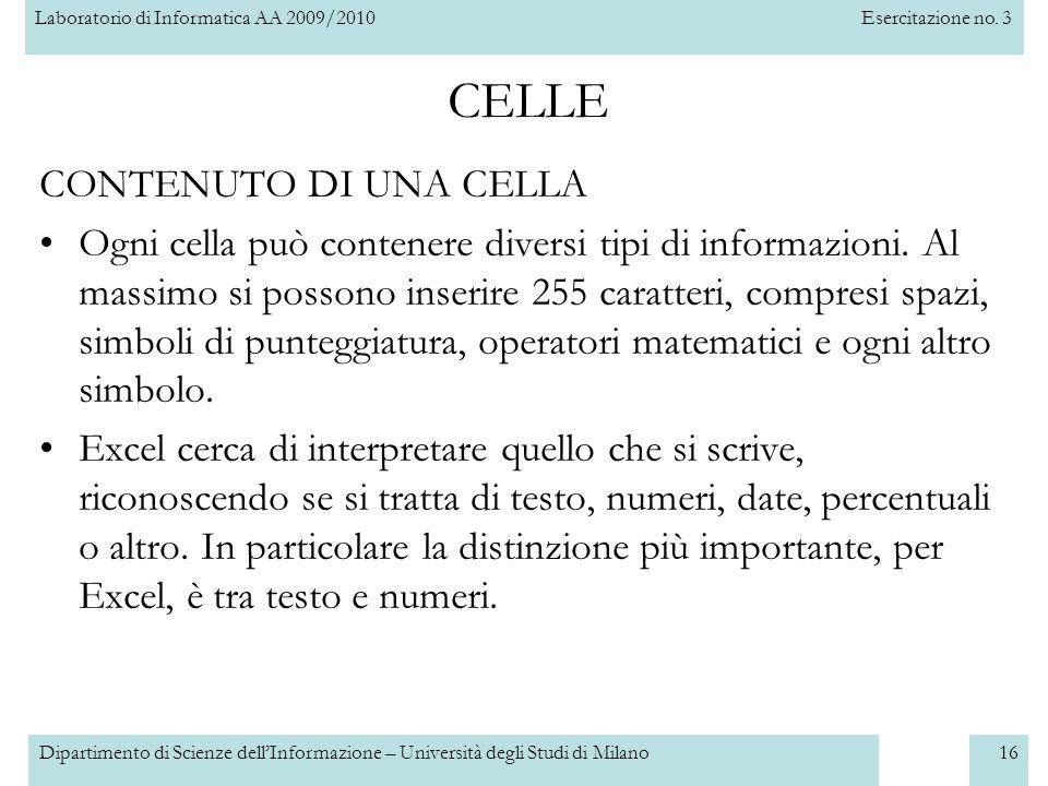 Laboratorio di Informatica AA 2009/2010Esercitazione no. 3 Dipartimento di Scienze dell'Informazione – Università degli Studi di Milano16 CELLE CONTEN