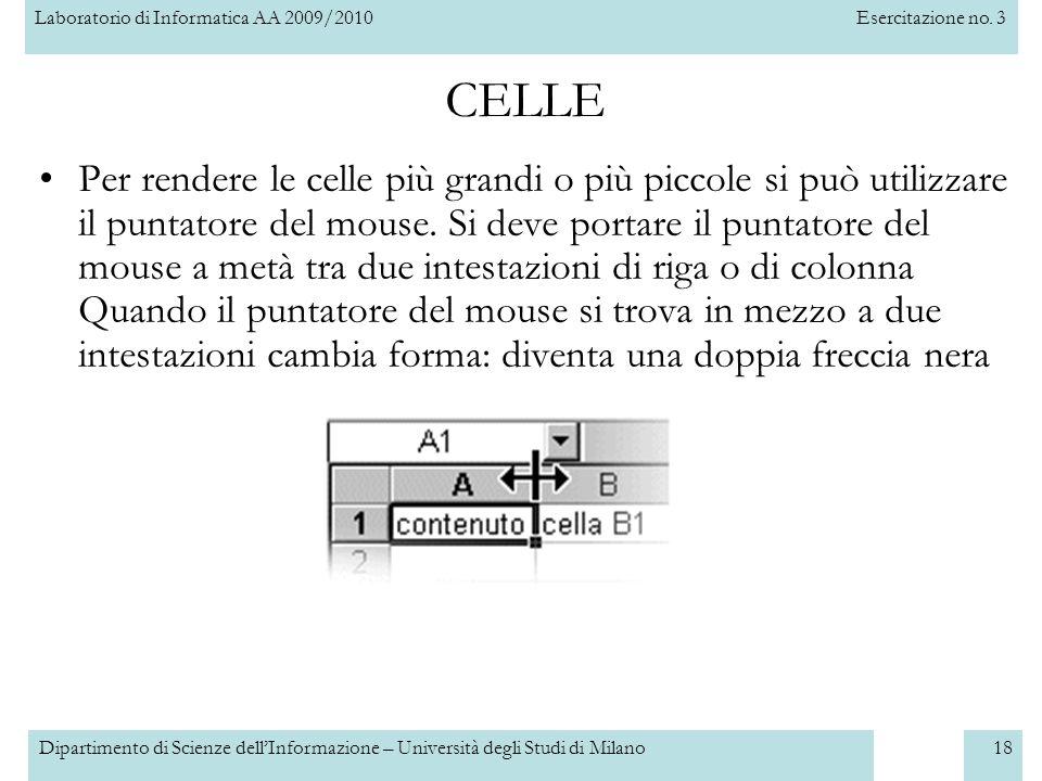 Laboratorio di Informatica AA 2009/2010Esercitazione no. 3 Dipartimento di Scienze dell'Informazione – Università degli Studi di Milano18 Per rendere