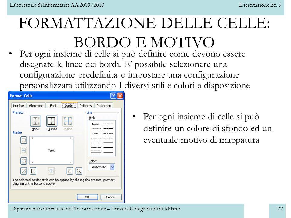 Laboratorio di Informatica AA 2009/2010Esercitazione no. 3 Dipartimento di Scienze dell'Informazione – Università degli Studi di Milano22 Per ogni ins
