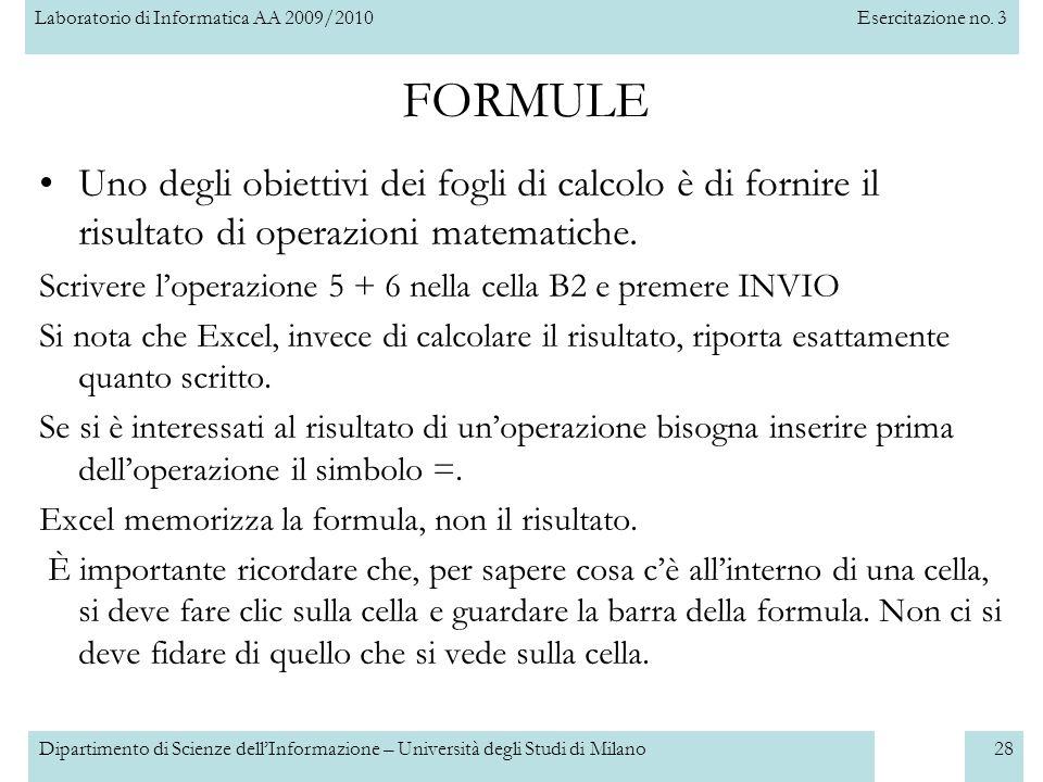 Laboratorio di Informatica AA 2009/2010Esercitazione no. 3 Dipartimento di Scienze dell'Informazione – Università degli Studi di Milano28 FORMULE Uno
