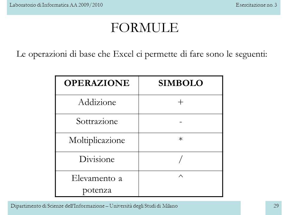 Laboratorio di Informatica AA 2009/2010Esercitazione no. 3 Dipartimento di Scienze dell'Informazione – Università degli Studi di Milano29 Le operazion