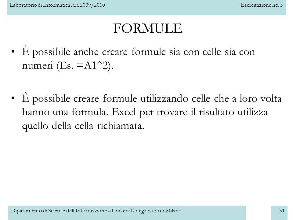 Laboratorio di Informatica AA 2009/2010Esercitazione no. 3 Dipartimento di Scienze dell'Informazione – Università degli Studi di Milano31 FORMULE È po