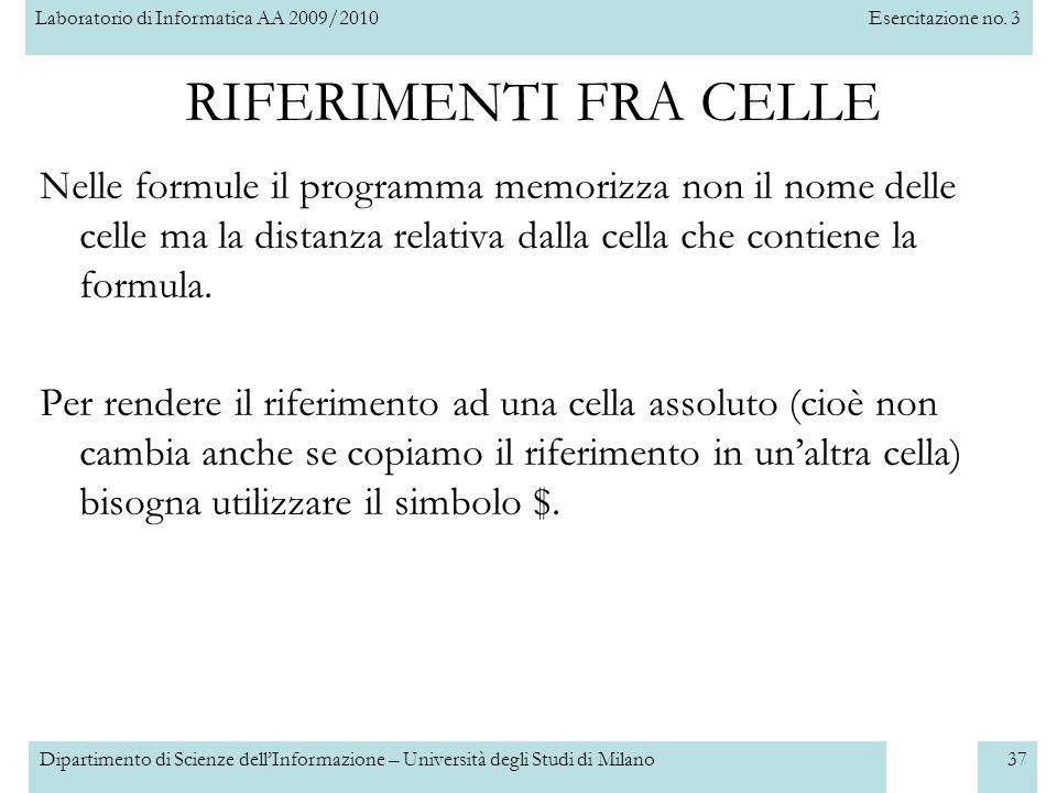 Laboratorio di Informatica AA 2009/2010Esercitazione no. 3 Dipartimento di Scienze dell'Informazione – Università degli Studi di Milano37 Nelle formul