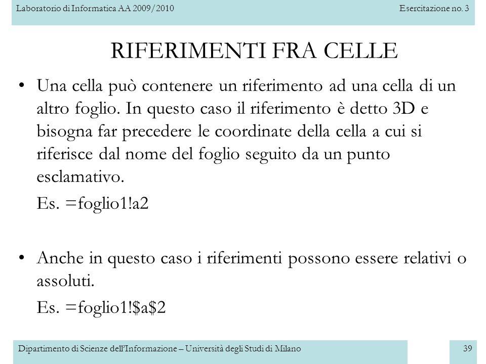 Laboratorio di Informatica AA 2009/2010Esercitazione no. 3 Dipartimento di Scienze dell'Informazione – Università degli Studi di Milano39 Una cella pu