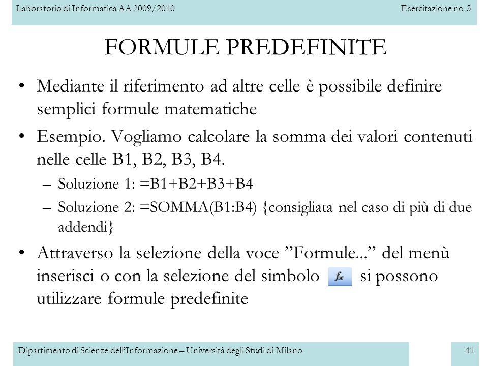 Laboratorio di Informatica AA 2009/2010Esercitazione no. 3 Dipartimento di Scienze dell'Informazione – Università degli Studi di Milano41 FORMULE PRED