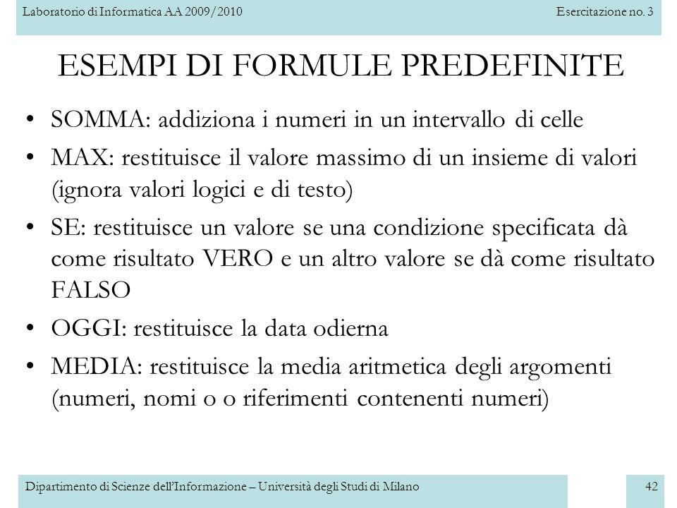 Laboratorio di Informatica AA 2009/2010Esercitazione no. 3 Dipartimento di Scienze dell'Informazione – Università degli Studi di Milano42 ESEMPI DI FO