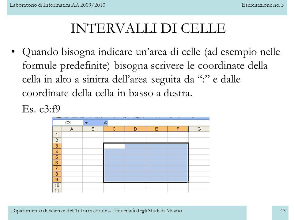 Laboratorio di Informatica AA 2009/2010Esercitazione no. 3 Dipartimento di Scienze dell'Informazione – Università degli Studi di Milano43 INTERVALLI D