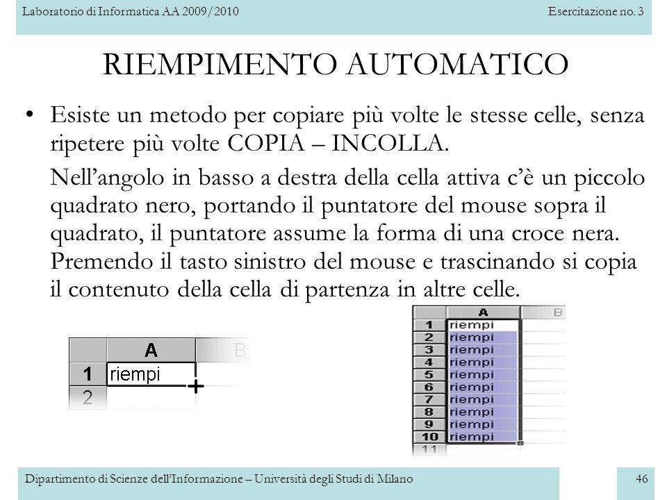 Laboratorio di Informatica AA 2009/2010Esercitazione no. 3 Dipartimento di Scienze dell'Informazione – Università degli Studi di Milano46 RIEMPIMENTO