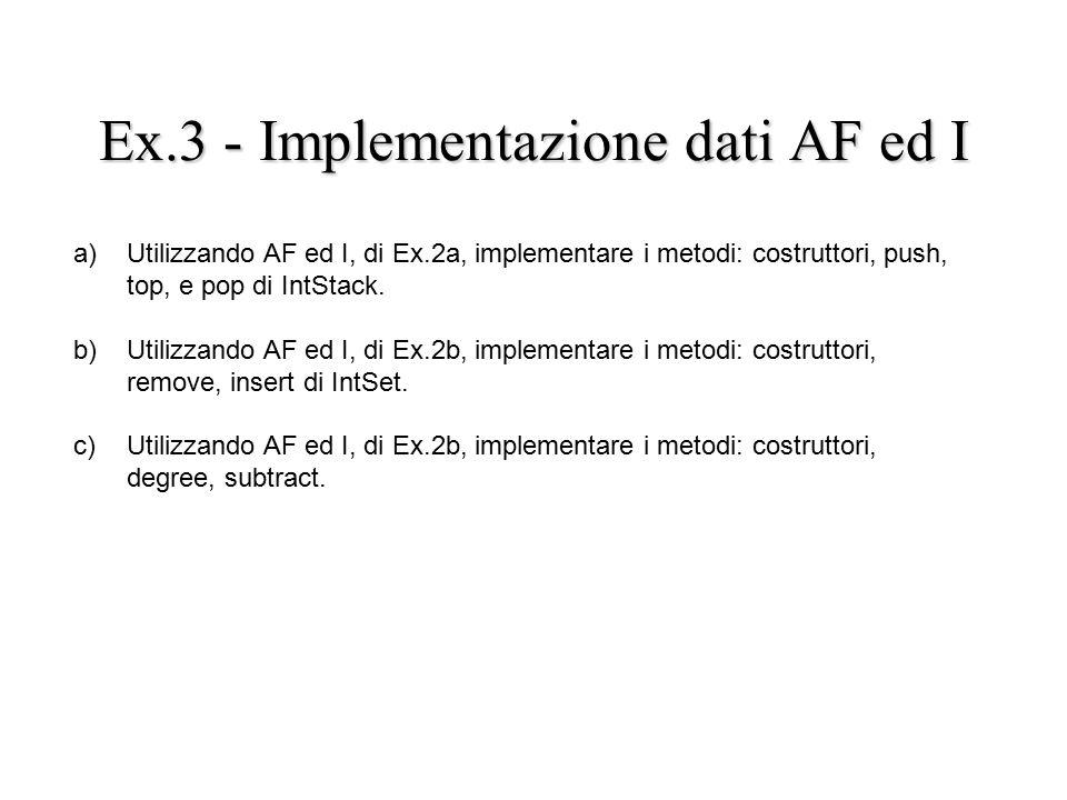 Ex.4 - Additionals: Equals a) Definire il corretto equals per IntStack, provve-dendo all'overriding, secondo i casi.