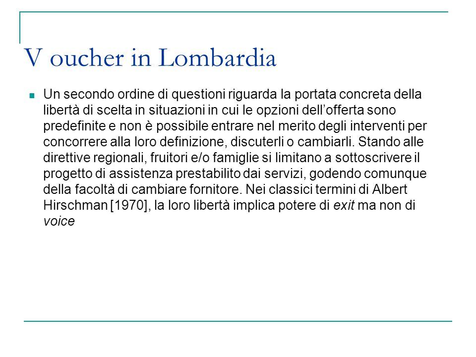 V oucher in Lombardia Un secondo ordine di questioni riguarda la portata concreta della libertà di scelta in situazioni in cui le opzioni dell'offerta