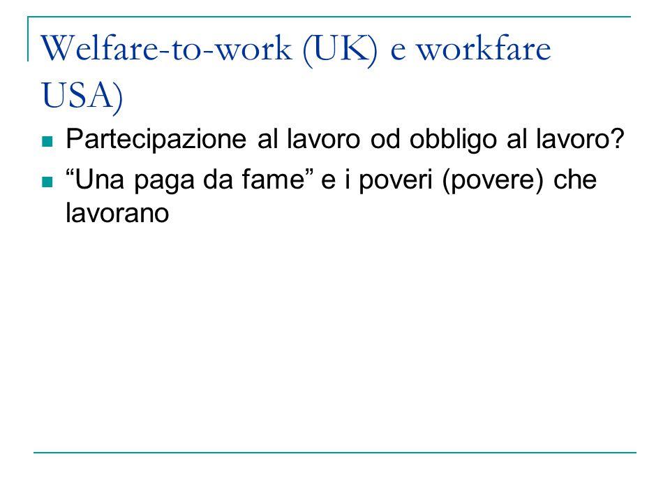 """Welfare-to-work (UK) e workfare USA) Partecipazione al lavoro od obbligo al lavoro? """"Una paga da fame"""" e i poveri (povere) che lavorano"""