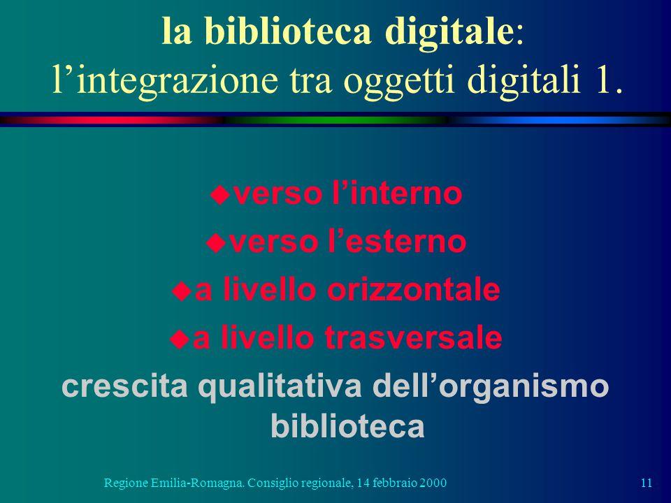 Regione Emilia-Romagna. Consiglio regionale, 14 febbraio 200011 la biblioteca digitale: l'integrazione tra oggetti digitali 1. u verso l'interno u ver