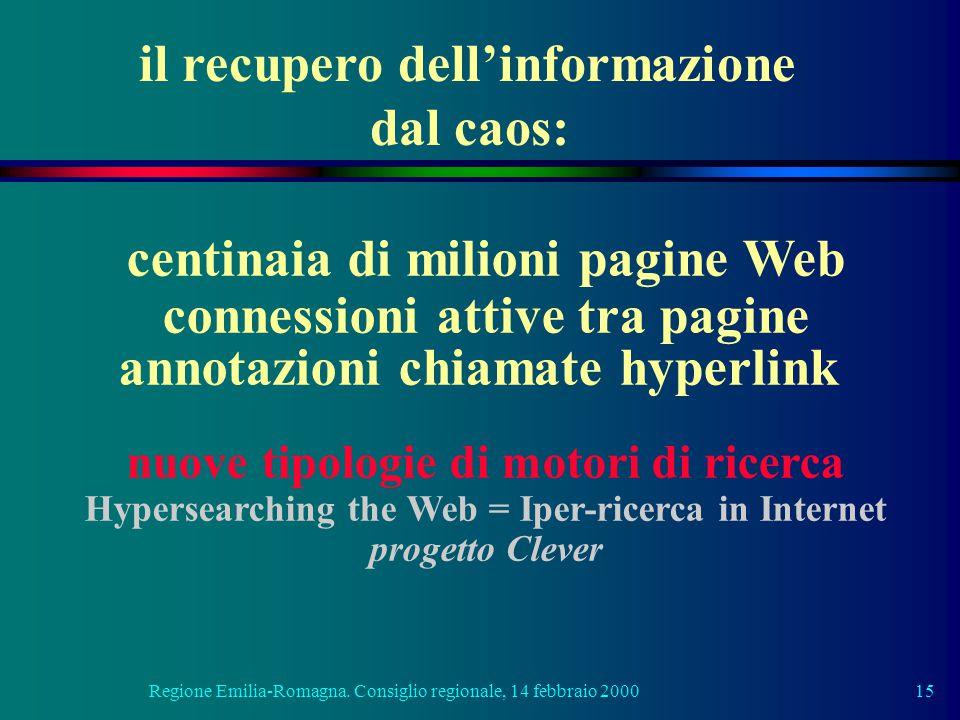 Regione Emilia-Romagna. Consiglio regionale, 14 febbraio 200015 centinaia di milioni pagine Web connessioni attive tra pagine annotazioni chiamate hyp