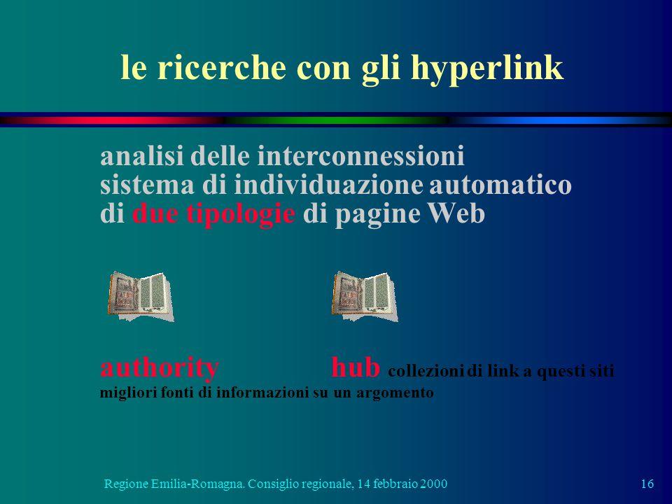 Regione Emilia-Romagna. Consiglio regionale, 14 febbraio 200016 analisi delle interconnessioni sistema di individuazione automatico di due tipologie d