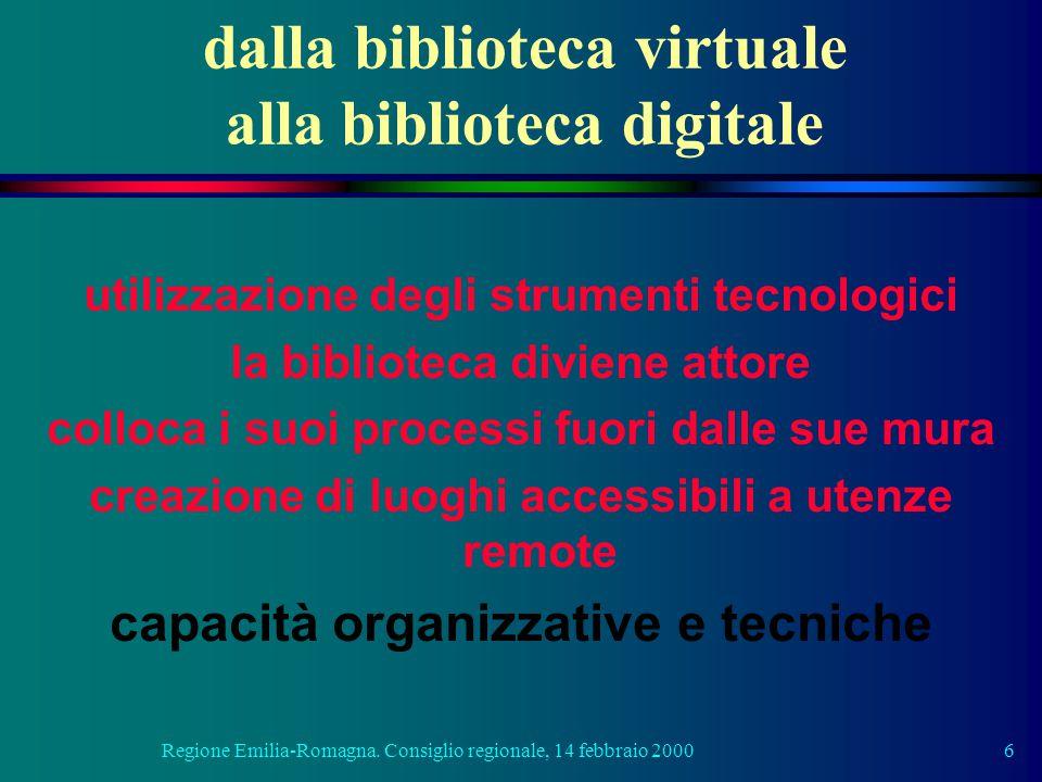 Regione Emilia-Romagna. Consiglio regionale, 14 febbraio 20006 dalla biblioteca virtuale alla biblioteca digitale utilizzazione degli strumenti tecnol