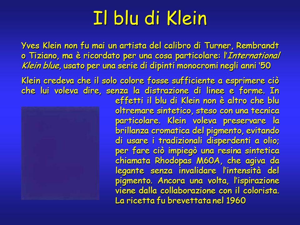 Il blu di Klein Yves Klein non fu mai un artista del calibro di Turner, Rembrandt o Tiziano, ma è ricordato per una cosa particolare: l'International Klein blue, usato per una serie di dipinti monocromi negli anni '50 Klein credeva che il solo colore fosse sufficiente a esprimere ciò che lui voleva dire, senza la distrazione di linee e forme.