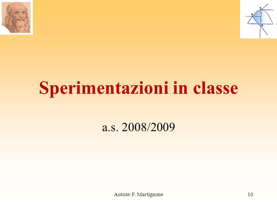 Sperimentazioni in classe a.s. 2008/2009 10Autore: F. Martignone