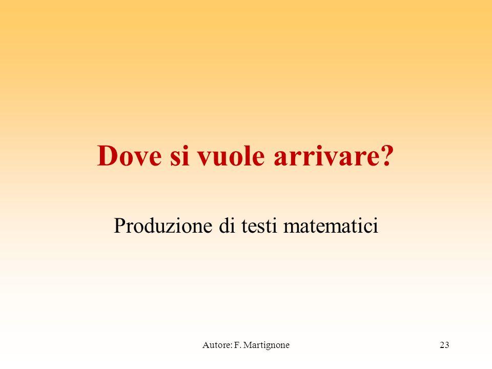 Dove si vuole arrivare Produzione di testi matematici Autore: F. Martignone23