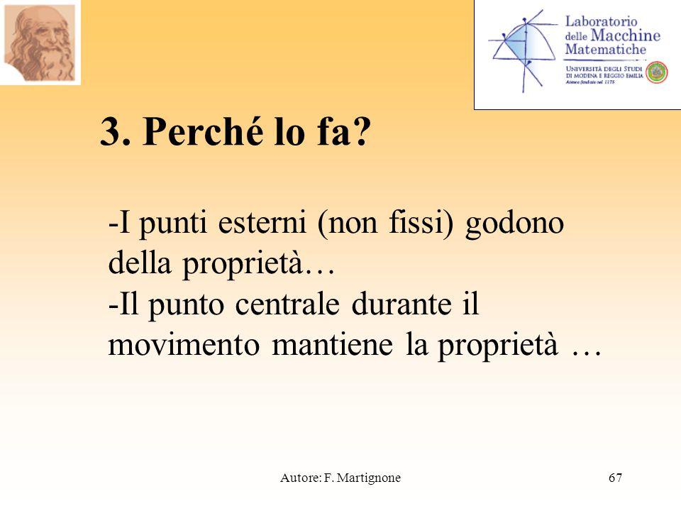 -I punti esterni (non fissi) godono della proprietà… -Il punto centrale durante il movimento mantiene la proprietà … 3.