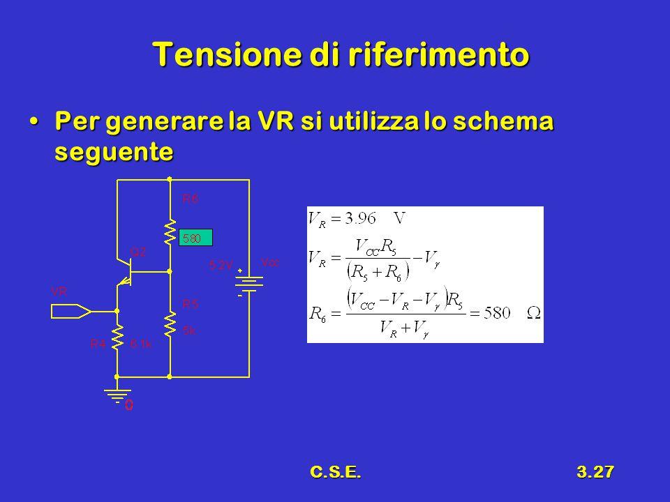 C.S.E.3.27 Tensione di riferimento Per generare la VR si utilizza lo schema seguentePer generare la VR si utilizza lo schema seguente