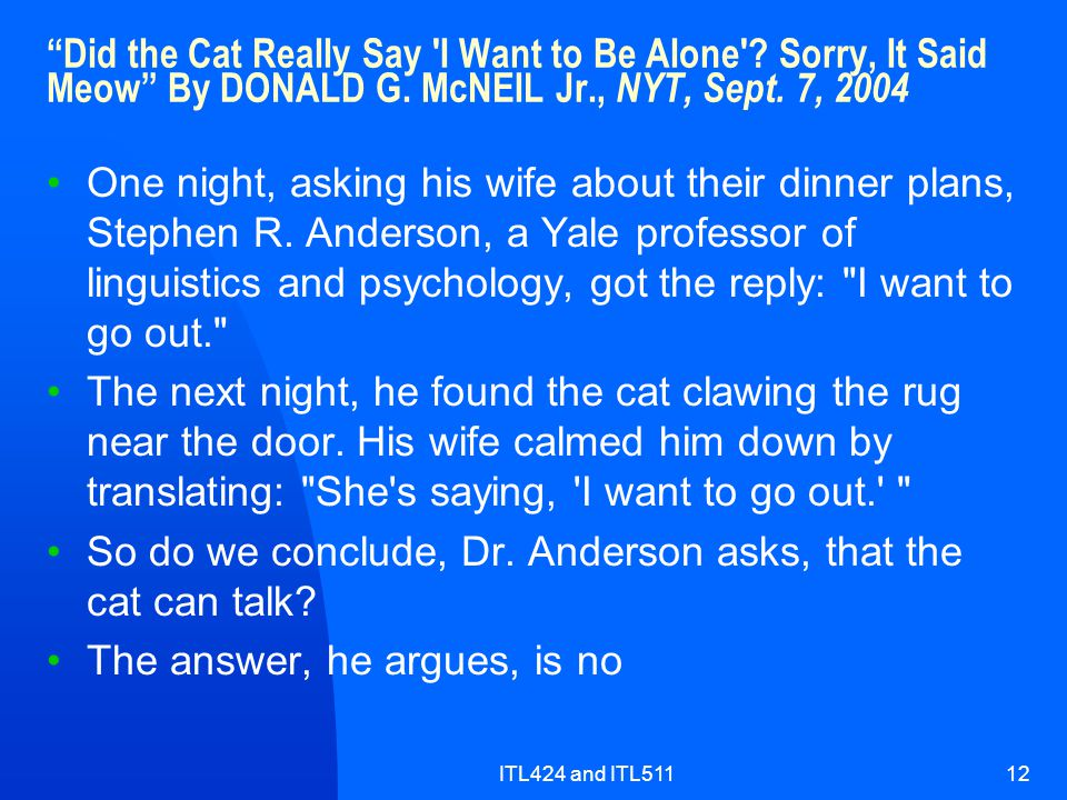 ITL424 and ITL51112 Did the Cat Really Say I Want to Be Alone .