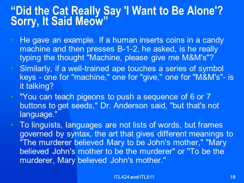 ITL424 and ITL51116 Did the Cat Really Say I Want to Be Alone .