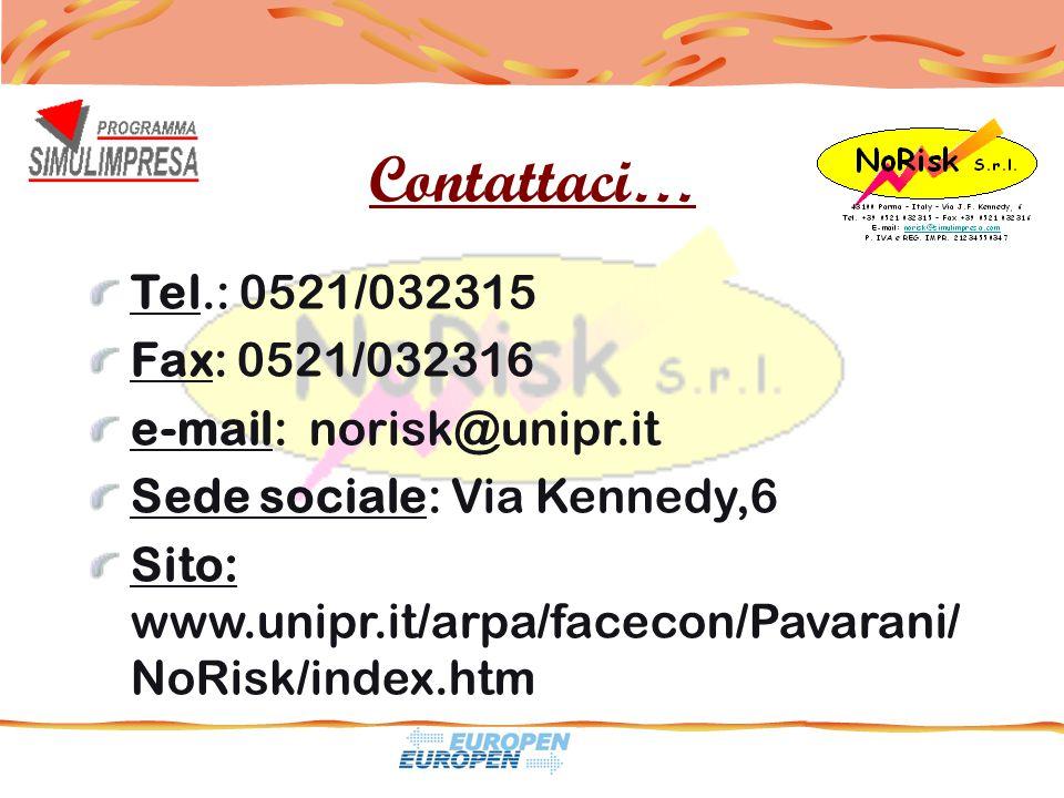 Tel.: 0521/032315 Fax: 0521/032316 e-mail: norisk@unipr.it Sede sociale: Via Kennedy,6 Sito: www.unipr.it/arpa/facecon/Pavarani/ NoRisk/index.htm Contattaci…