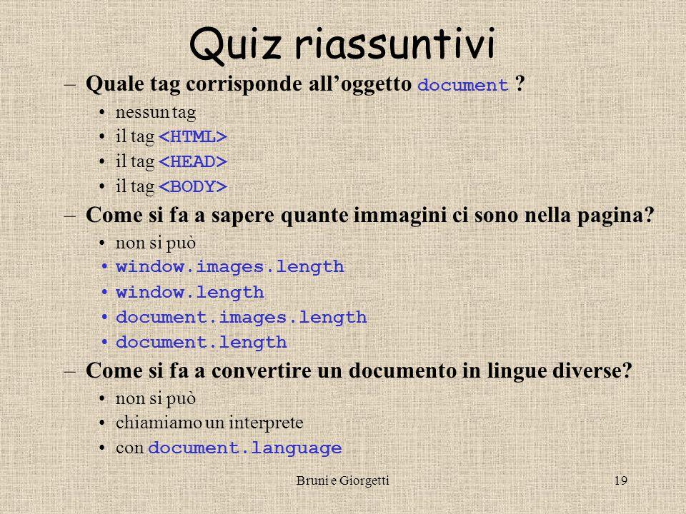 Bruni e Giorgetti19 Quiz riassuntivi –Quale tag corrisponde all'oggetto document .