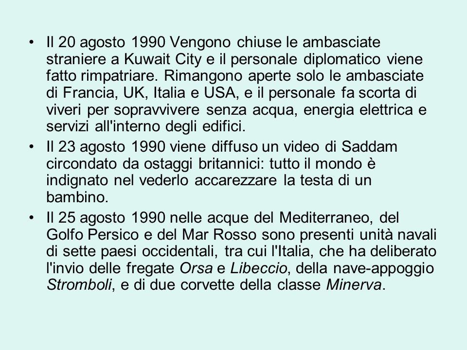 Il 20 agosto 1990 Vengono chiuse le ambasciate straniere a Kuwait City e il personale diplomatico viene fatto rimpatriare.