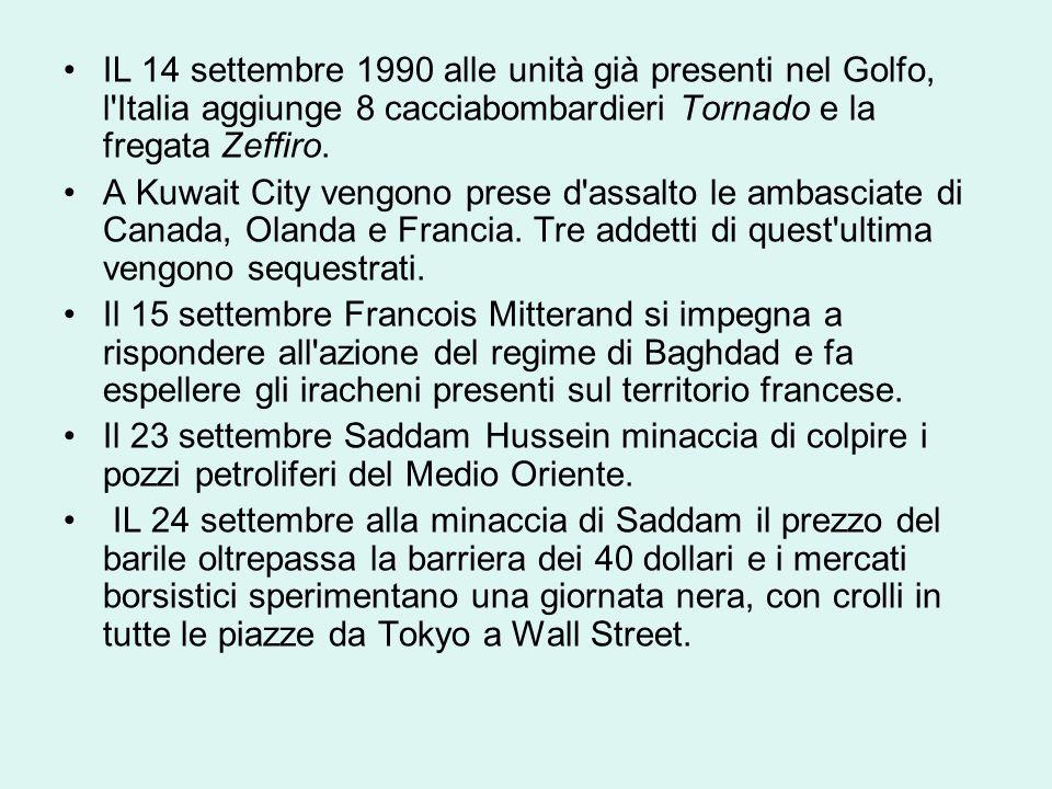 IL 14 settembre 1990 alle unità già presenti nel Golfo, l Italia aggiunge 8 cacciabombardieri Tornado e la fregata Zeffiro.