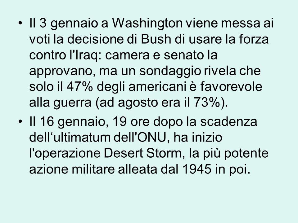 Il 3 gennaio a Washington viene messa ai voti la decisione di Bush di usare la forza contro l Iraq: camera e senato la approvano, ma un sondaggio rivela che solo il 47% degli americani è favorevole alla guerra (ad agosto era il 73%).