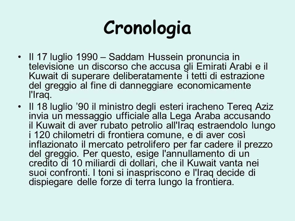 Cronologia Il 17 luglio 1990 – Saddam Hussein pronuncia in televisione un discorso che accusa gli Emirati Arabi e il Kuwait di superare deliberatamente i tetti di estrazione del greggio al fine di danneggiare economicamente l Iraq.