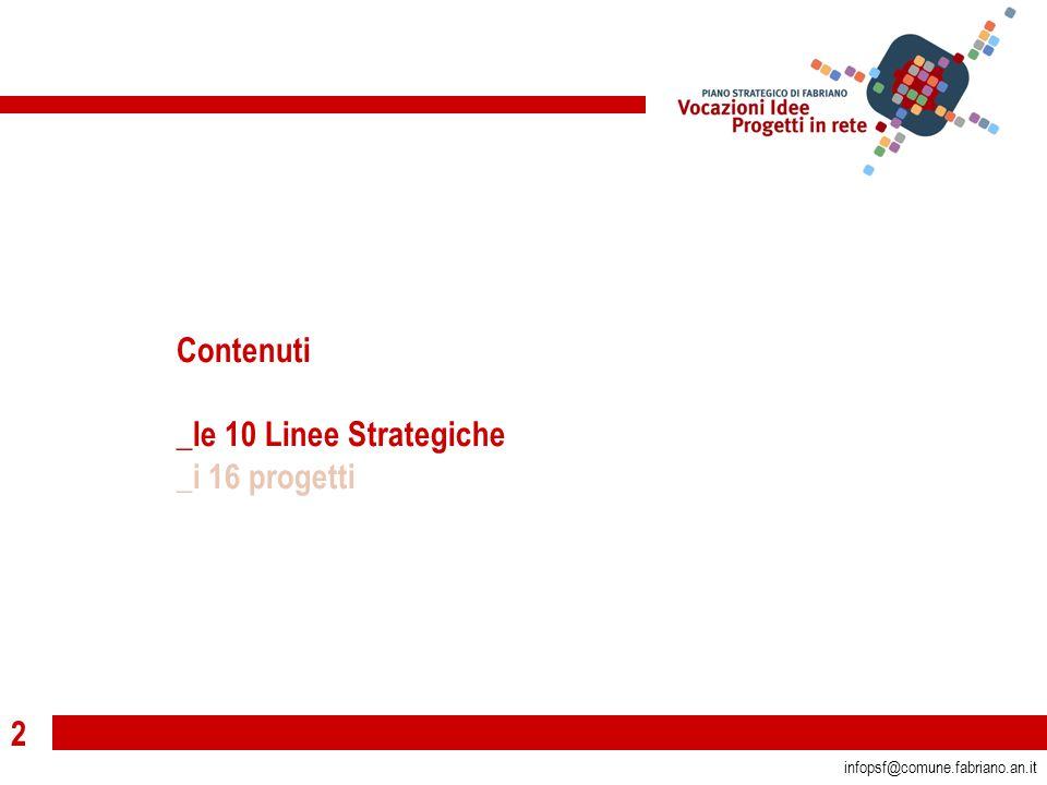 2 infopsf@comune.fabriano.an.it Contenuti _le 10 Linee Strategiche _i 16 progetti