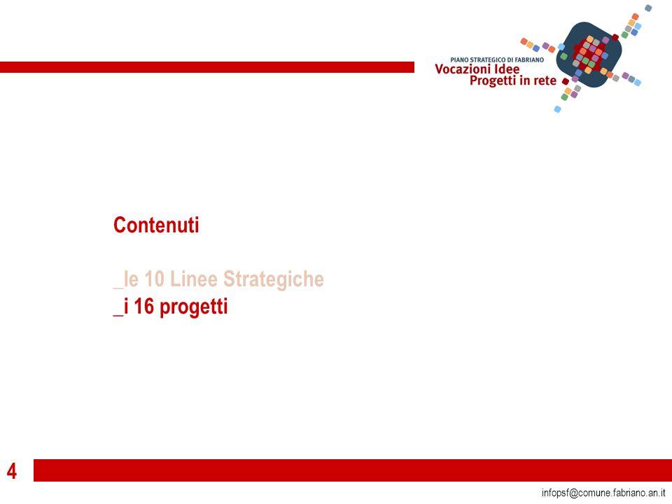 4 infopsf@comune.fabriano.an.it Contenuti _le 10 Linee Strategiche _i 16 progetti