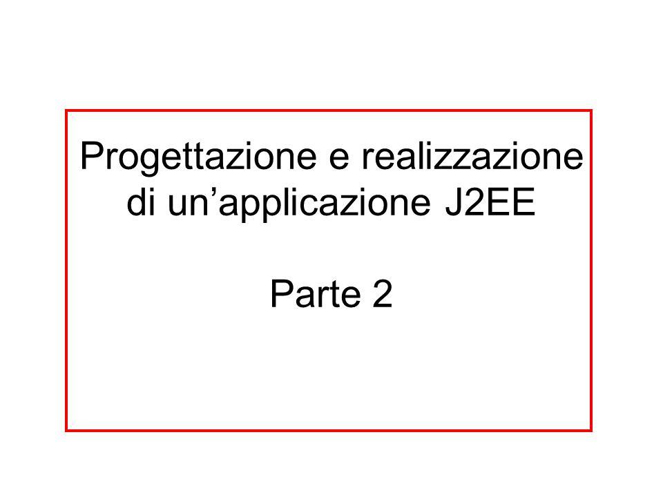 Progettazione e realizzazione di un'applicazione J2EE Parte 2