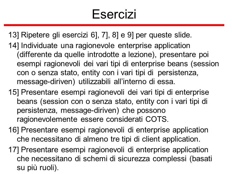 Esercizi 13] Ripetere gli esercizi 6], 7], 8] e 9] per queste slide.