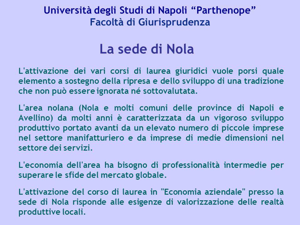 """Università degli Studi di Napoli """"Parthenope"""" Facoltà di Giurisprudenza L'attivazione dei vari corsi di laurea giuridici vuole porsi quale elemento a"""
