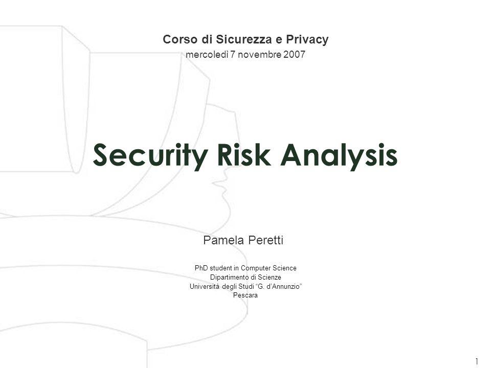 Corso di Sicurezza e Privacy - 15 luglio 2015 32 Approcci 32 Approcci qualitativi  Analisi degli scenari che possono realizzarsi all'interno di un sistema.