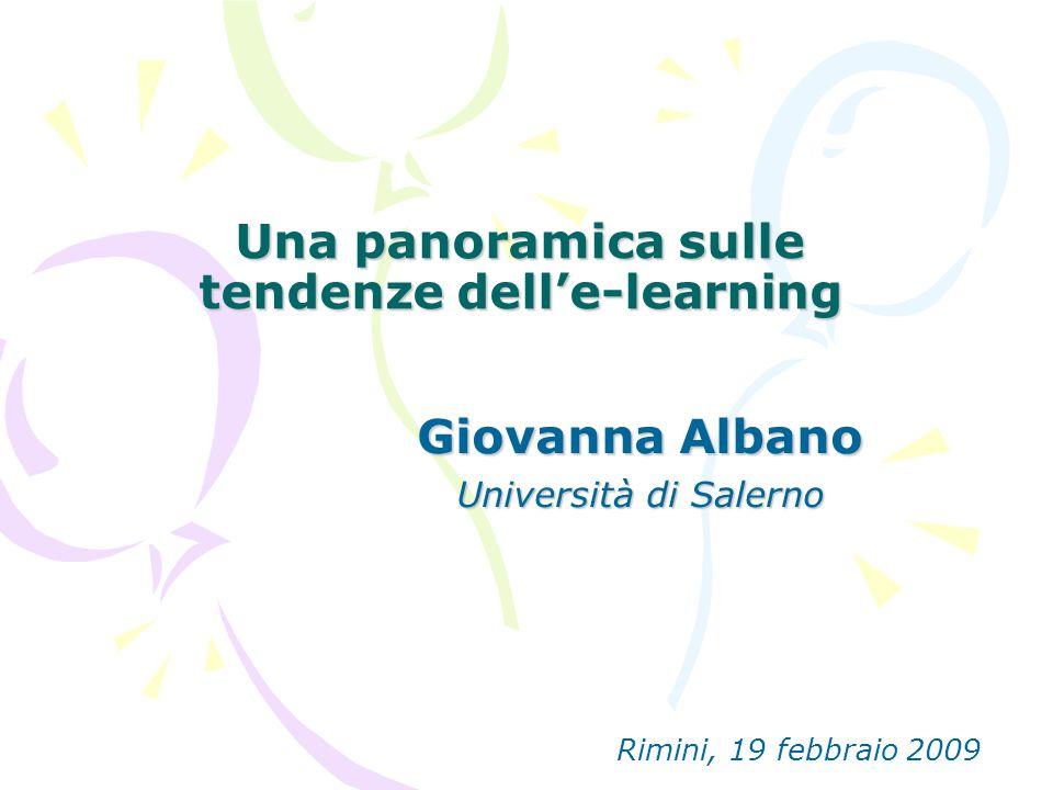 Una panoramica sulle tendenze dell'e-learning Giovanna Albano Università di Salerno Rimini, 19 febbraio 2009