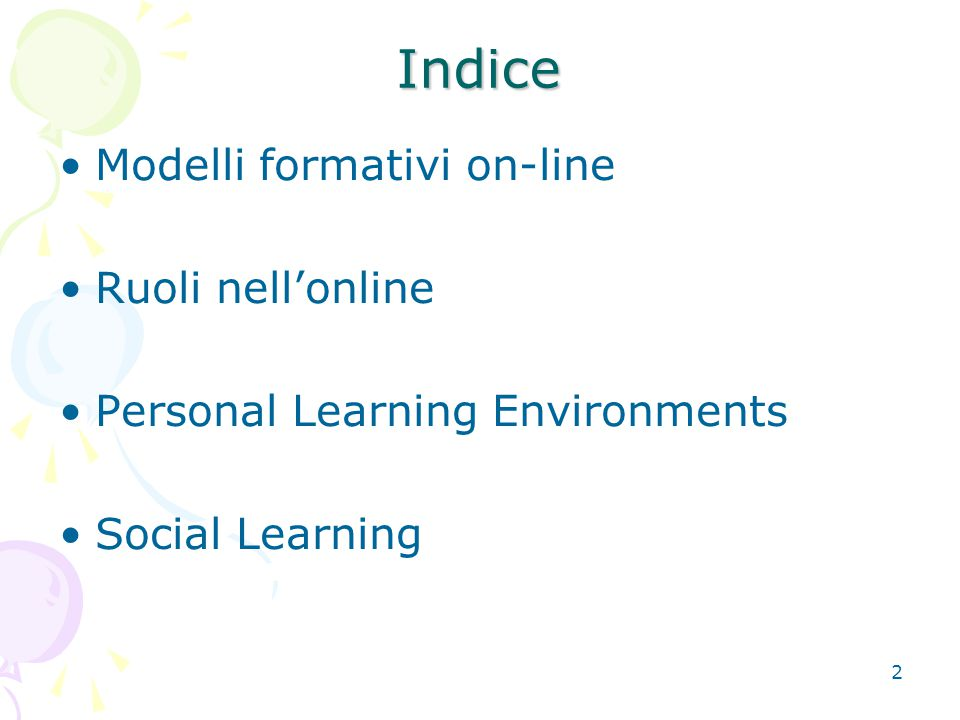 23 Ambienti di apprendimento online Le istituzioni didattiche controllano e gestiscono l'apprendimento online attraverso i cosiddetti Learning Management Systems (LMS) o Virtual Learning Environments (VLE).