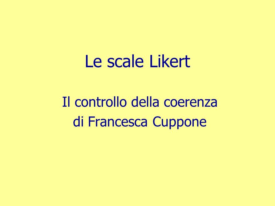 Le scale Likert Il controllo della coerenza di Francesca Cuppone