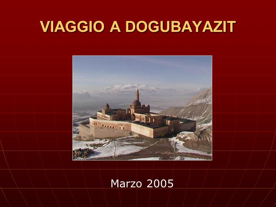 VIAGGIO A DOGUBAYAZIT Marzo 2005